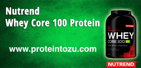 Nutrend Whey Core 100 protein inceleme ve yorum